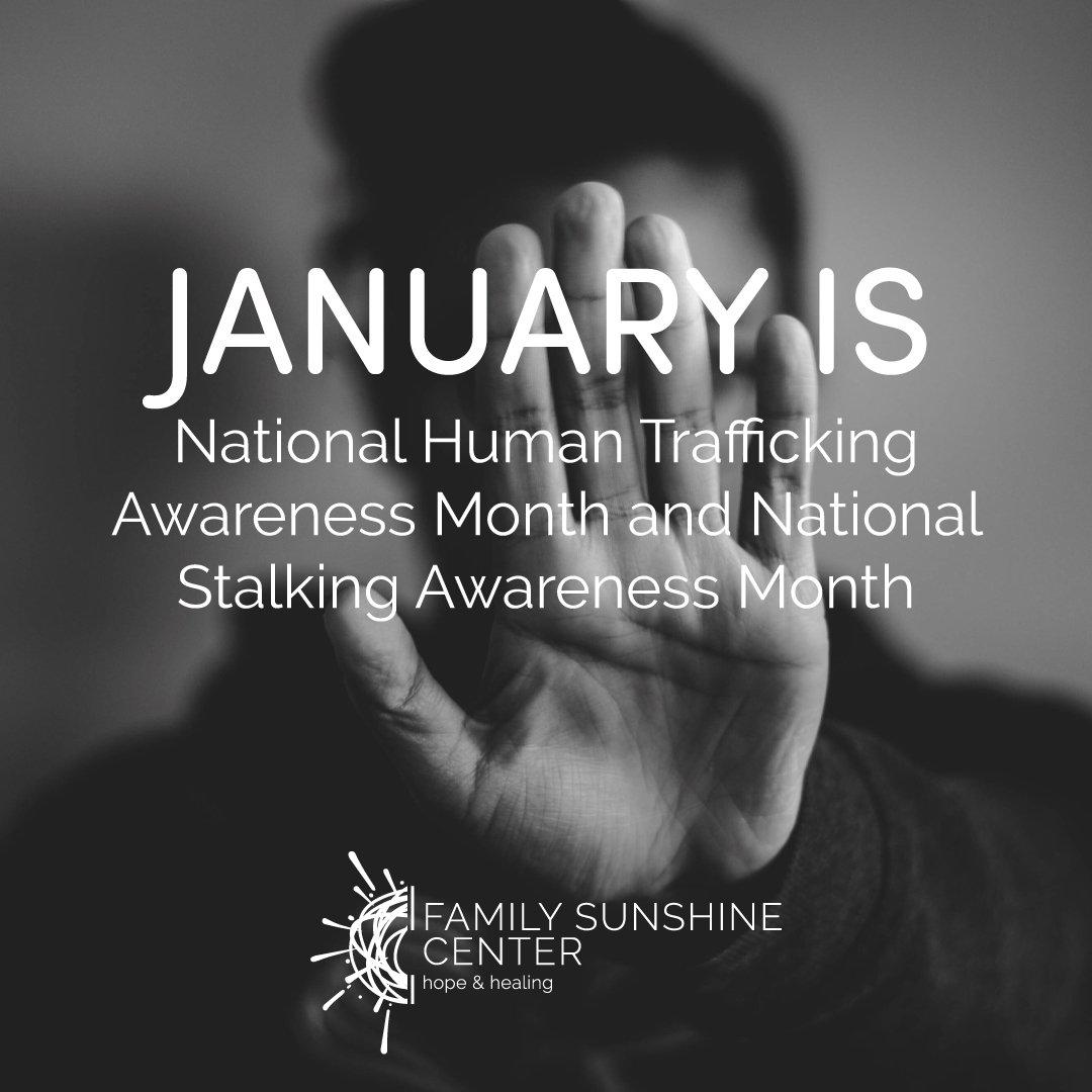 January is Human Trafficking Awareness and Stalking Awareness Month